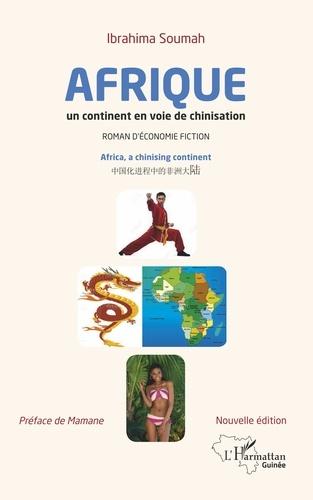 L'Afrique un continent en voie de chinisation. Roman d'économie-fiction