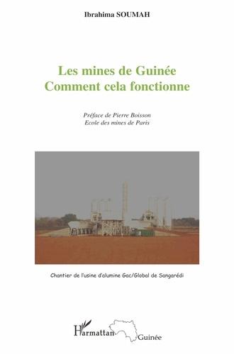 Ibrahima Soumah - Les mines de Guinée - Comment cela fonctionne.