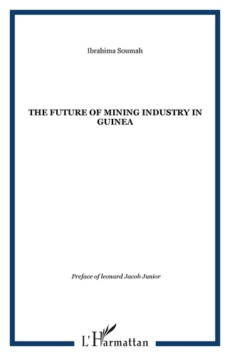 Ibrahima Soumah - The Future of Mining Industry in Guinea.