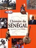 Ibrahima Thioub et Idrissa Bâ - L'histoire du Sénégal racontée à nos enfants - De la préhistoire à nos jours.