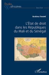 Ibrahima Traoré - L'état de droit dans les Républiques du Mali et du Sénégal.