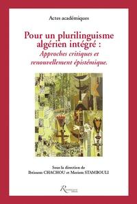 Ibtissem Chachou et Meriem Stambouli - Pour un plurilinguisme algérien intègre : Approches critiques et renouvellement épistémique.