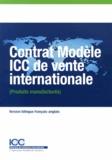 ICC - Contrat modèle ICC de vente internationale (Produits manufacturés). 1 Cédérom