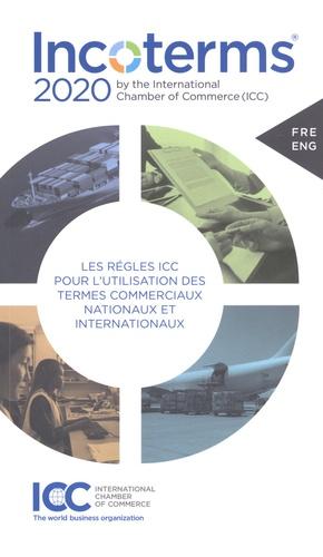 Incoterms 2020. Les règles ICC pour l'utilisation des termes commerciaux nationaux et internationaux