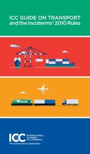 Icc Publication - ICC Guide on Transport and the Incoterms(R) 2010 Rules.