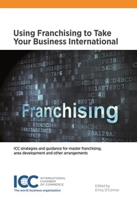 Icc Publication - Using Franchising to Take Your Business International.