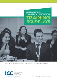 Icc Publications - International Commercial Mediation Training Role-Plays.