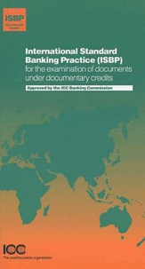 ICC Publishing - International Standard Banking Practice for the Examination of Documents under Documentary Credits.