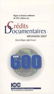 ICC - Règles et usances uniformes de l'ICC relatives aux crédits documentaires - Edition bilingue anglais-français.