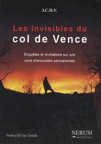 ICDV - Les Invisibles du col de Vence - Enquêtes et révélations sur une zone d'anomalies permanentes.