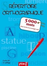 Icem-Pédagogie Frein - 5000 Mots Cycle 3 et Collège - Répertoire orthographique.