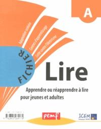 Apprendre ou réapprendre à lire pour jeunes et adultes - Fichier Lire A.pdf