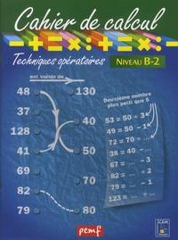ICEM-Pédagogie Freinet - Cahier de calcul, cycle 3, niveau B-2 - Techniques opératoires.