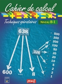 ICEM-Pédagogie Freinet - Cahier de calcul Niveau B-1 - Techniques opératoires.