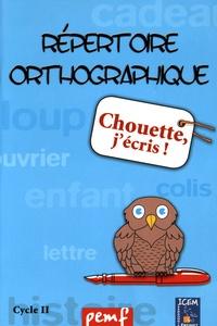 ICEM-Pédagogie Freinet - Chouette, j'écris ! - Répertoire orthographique cycle 2.