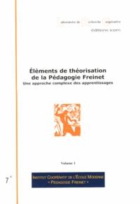 ICEM-Pédagogie Freinet - Eléments de théorisation de la pédagogie Freinet - Une approche complexe des apprentissages.