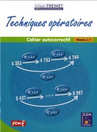 ICEM-Pédagogie Freinet - Mathématiques Niveau C-1 Cahier de calcul Techniques opératoires - Cahier autocorrectif.