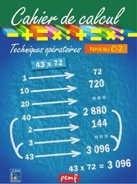 ICEM-Pédagogie Freinet - Mathématiques Niveau C-2 Cahier de calcul Techniques opératoires.
