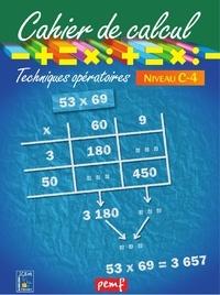 ICEM-Pédagogie Freinet - Mathématiques Niveau C-4 Cahier de calcul Techniques opératoires.