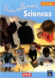 ICEM-Pédagogie Freinet - Naturellement Sciences - 3 à 7 ans.