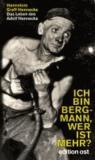 Ich bin Bergmann, wer ist mehr? - Das Leben des Adolf Hennecke.