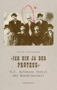»Ich bin ja der Protheus« - H.C. Artmanns Poetik der Wandelbarkeit.