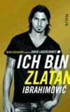 Ich bin Zlatan - Zlatan Ibrahimovic - Meine Geschichte.