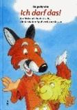 Ich darf das! - Ein Mutmach-Buch für alle, die sich keinen Spaß verderben lassen.