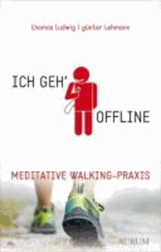Ich geh' offline - Meditative Walking-Praxis.