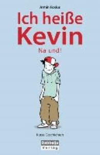 Ich heiße Kevin. Na und? - Kurze Geschichten.