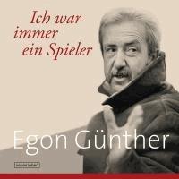 Ich war immer ein Spieler - Egon Günther.