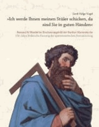 »Ich werde Ihnen meinen Stüler schicken, da sind Sie in guten Händen«Bestand & Wandel im Erscheinungsbild der Barther Marienkirche - 150 Jahre Stülersche Fassung der spätromantischen Restaurierung.