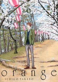 Ichigo Takano - Orange Tome 6 : Futurs.