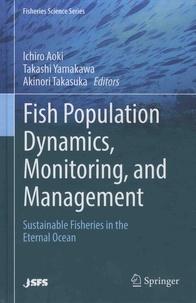 Ichiro Aoki et Takashi Yamakawa - Fish Population Dynamics, Monitoring, and Management.
