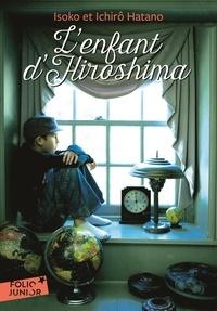 Ichirô Hatano et Isoko Hatano - L'enfant d'Hiroshima.