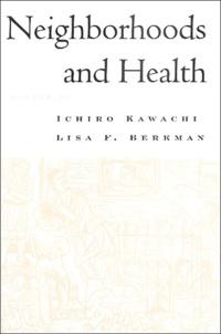 Ichiro Kawachi et Lisa-F Berkman - Neighborhoods and Health.