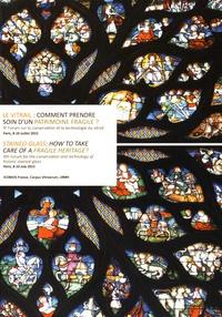 Icomos - Le vitrail : comment prendre soin d'un patrimoine fragile ? - 9e Forum sur la conservation et la technologie du vitrail - Paris, 8-10 juillet 2015.