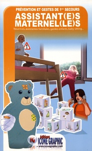 Prévention et gestes de 1ers secours assistant(e)s maternel(le)s - Nourrices, assistantes familiales, gardes denfants, baby sitting....pdf