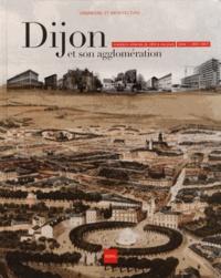 ICOVIL - Dijon et son agglomération - Mutations urbaines de 1800 à nos jours Tome 1 (1800-1967).
