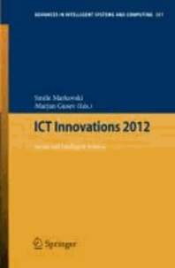 ICT Innovations 2012 - Secure and Intelligent Systems.