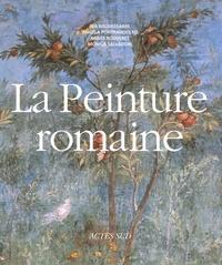 Ida Baldassarre et Angela Pontrandolfo - La Peinture romaine - De l'époque hellénistique à l'Antiquité tardive.