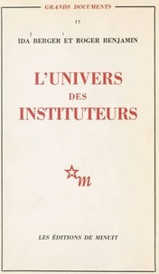 Ida Berger et Roger Benjamin - L'univers des instituteurs.