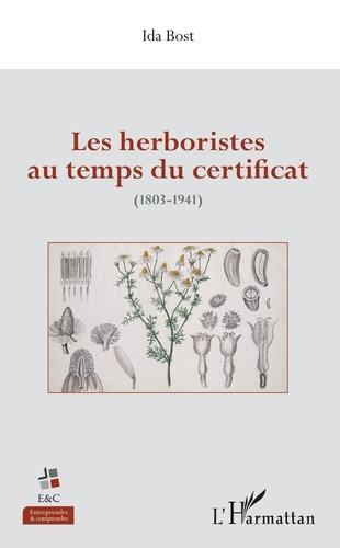Ida Bost - Les herboristes au temps du certificat (1803-1941).