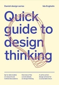 Ida Engholm - Quick guide to design thinking.