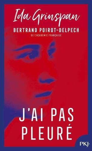 Ida Grinspan et Bertrand Poirot-Delpech - J'ai pas pleuré.