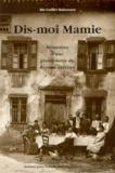 Ida Guillet-Malossane - DIS-MOI MAMIE. - Mémoires d'une grand-mère du Royans-Vercors.