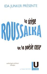 Ida Junker - La sirène roussalka de la poésie russe - Anthologie poétique.
