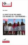 """Ida Junker - Le droit de ne pas aimer : les racines du """"sextrémisme""""."""