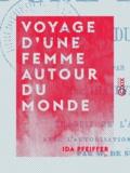 Ida Pfeiffer - Voyage d'une femme autour du monde.