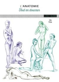 Ida Polo - L'anatomie - Tout en douceur.